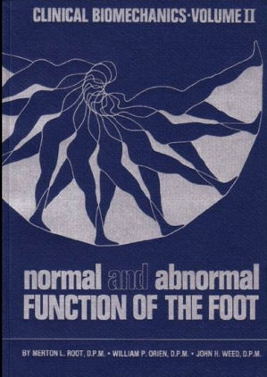 1977 Volume II Normal and Abnormal Function of teh Foot by Drs. Root, Orien, & Weed.